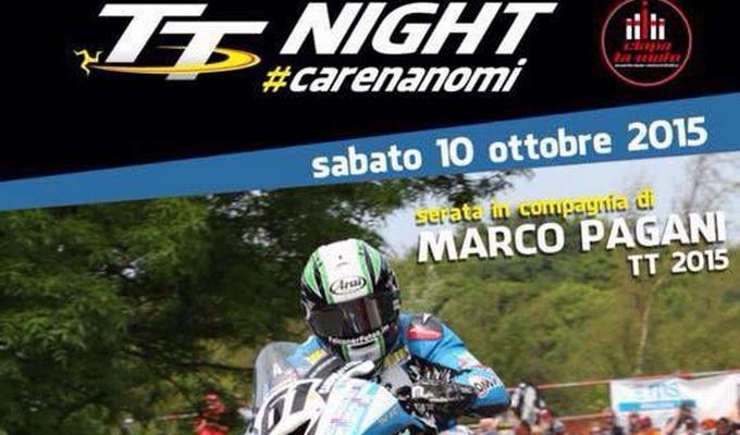 TT NIGHT #CARENANOMI – il 10 ottobre presso Ciapa la Moto Milano