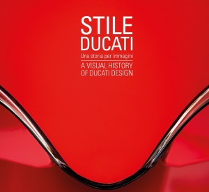 """""""Stile Ducati. Una storia per immagini"""": il libro per i 90 anni del marchio"""